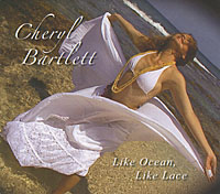Cheryl Bartlett - Like Ocean, Like Lace